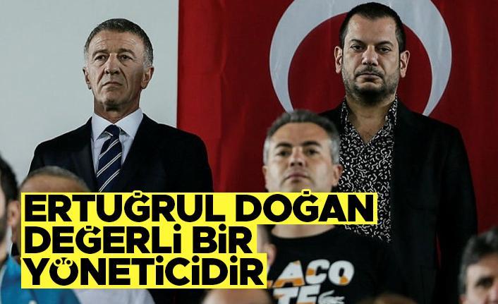 Ahmet Ağaoğlu; 'Ertuğrul Doğan değerli bir yöneticidir'