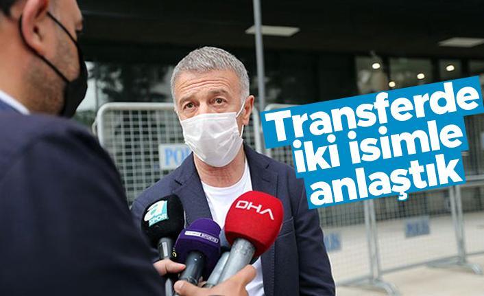 Ahmet Ağaoğlu: Transferde iki isimle anlaştık