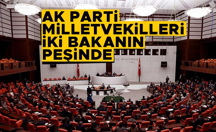 AK Parti milletvekilleri iki bakanın peşinde