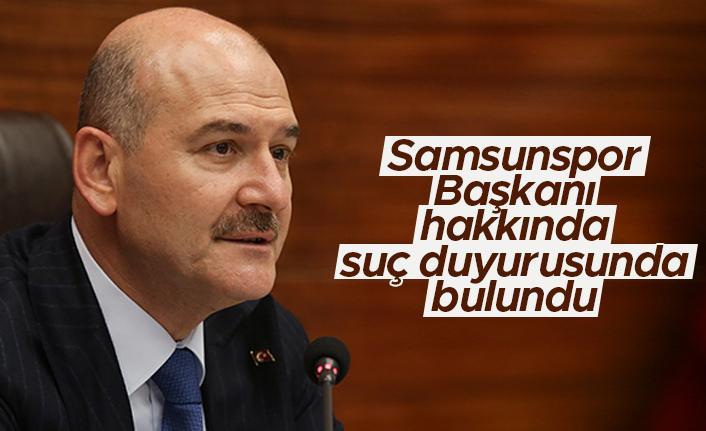 Bakan Soylu, Samsunspor Başkanı Yıldırım hakkında suç duyurusunda bulundu