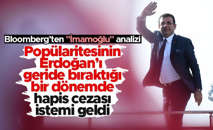 """Bloomberg'ten """"İmamoğlu"""" analizi: Popülaritesinin Erdoğan'ı geride bıraktığı bir dönemde hapis cezası istemi geldi"""