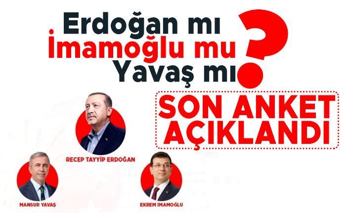Erdoğan mı? İmamoğlu mu? Yavaş mı? Son anket açıklandı