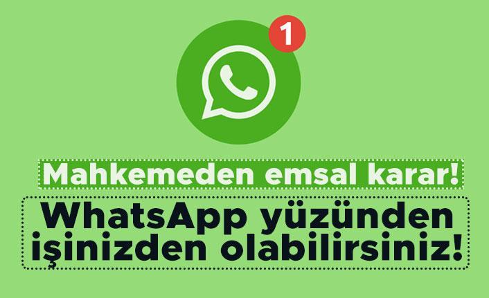 Mahkemeden emsal karar! WhatsApp yüzünden işinizden olabilirsiniz!