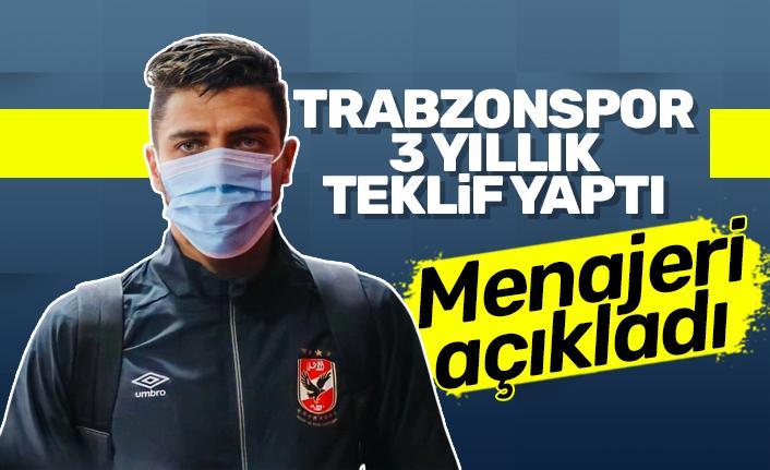 Menajer açıkladı! Trabzonspor 3 yıllık teklif yaptı