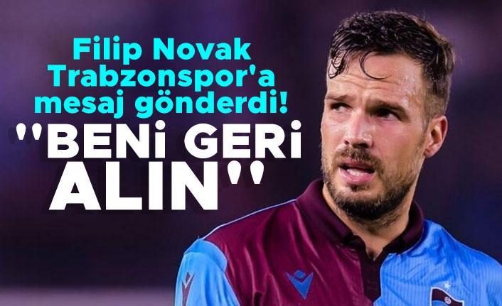 Novak Trabzonspor'a mesaj gönderdi! ''Beni geri alın''