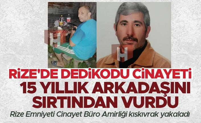 Rize'de dedikodu cinayeti! 15 yıldır birlikte çalıştığı arkadaşını sırtından vurdu
