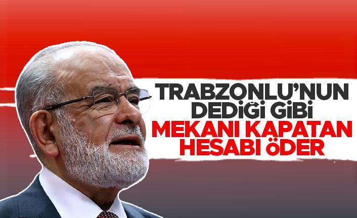 Temel Karamollaoğlu; 'Mekanı kapatan Hesabı öder'
