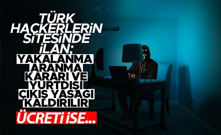 Türk hackerların sitesinde ilan: 'Yakalama, arama kararı ve yurtdışı çıkış yasağı kaldırılır'