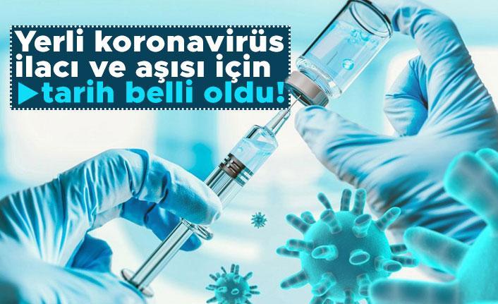 Yerli koronavirüs ilacı ve aşısı için tarih belli oldu!