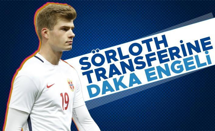 Alexander Sörloth transferine Daka engeli