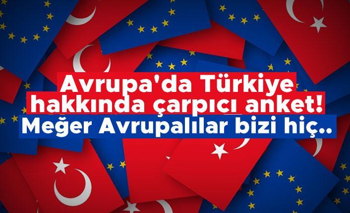 Avrupa'da Türkiye hakkında çarpıcı anket! Meğer Avrupalılar bizi hiç..