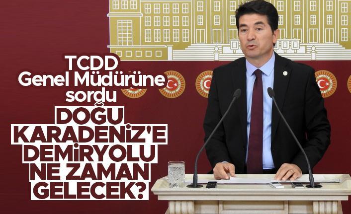 CHP Trabzon Milletvekili Ahmet Kaya TCDD Genel Müdürüne sordu: Doğu Karadeniz'e demiryolu ne zaman gelecek?