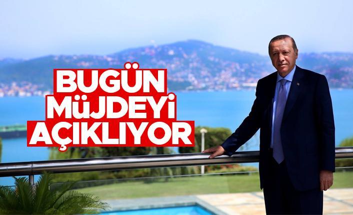 Cumhurbaşkanı Erdoğan bugün müjdeyi açıklıyor