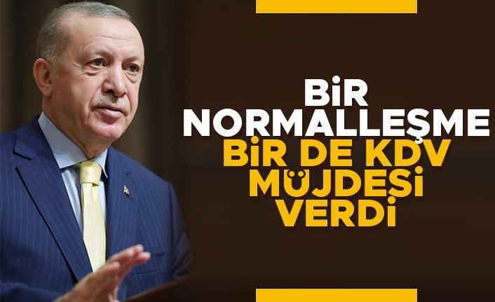 Cumhurbaşkanı Erdoğan'dan bir normalleşme, bir de KDV müjdesi