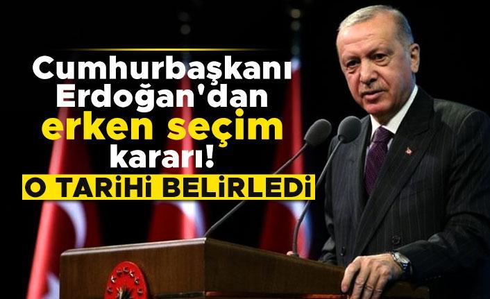 Cumhurbaşkanı Erdoğan'dan erken seçim kararı! O tarihi belirledi