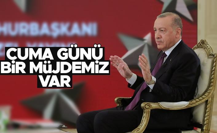 Cumhurbaşkanı Erdoğan: Müjde için cuma gününü bekleyin
