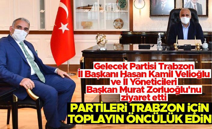 Gelecek Partisi'nden Başkan Murat Zorluoğlu'na; 'Partileri Trabzon için toplayın öncülük edin'