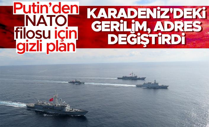 Karadeniz'deki gerilim adres değiştirdi! Putin'den NATO filosu için gizli plan