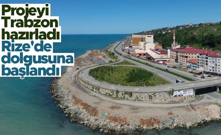 Projeyi Trabzon hazırladı, Rize'de dolgusuna başlandı