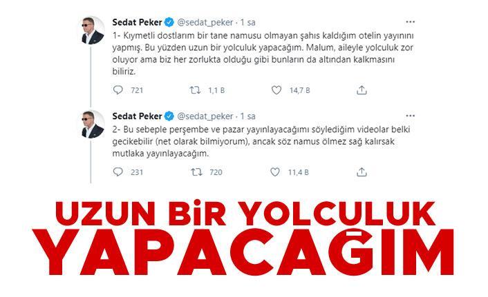 Sedat Peker: Uzun bir yolculuk yapacağım