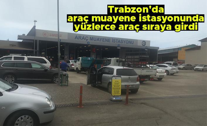 Trabzon'da araç muayene istasyonunda yüzlerce araç sıraya girdi