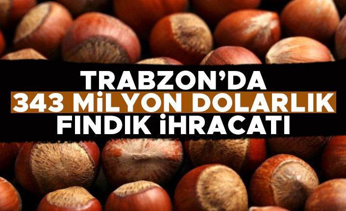 Trabzon'dan 343 milyon dolarlık fındık ihracatı