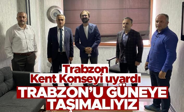 Trabzon Kent Konseyi uyardı; Trabzon'u güneye taşımalıyız