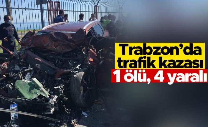 Trabzon'da trafik kazası: 1 ölü, 4 yaralı