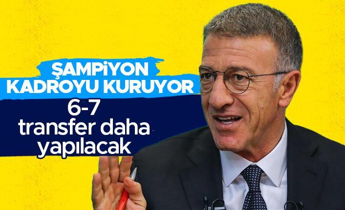 Trabzonspor Başkanı Ahmet Ağaoğlu: '6-7 transfer daha yapılacak'