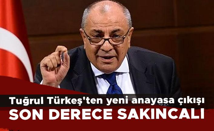 Tuğrul Türkeş'ten yeni anayasa çıkışı: Son derece sakıncalı