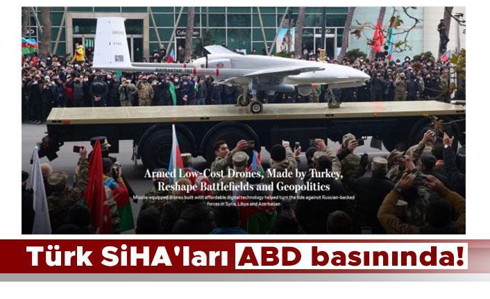 Türk SİHA'ları ABD basınında!