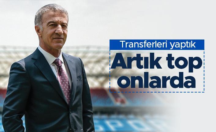 """Ahmet Ağaoğlu: """"Transferleri yaptık artık top onlarda"""""""