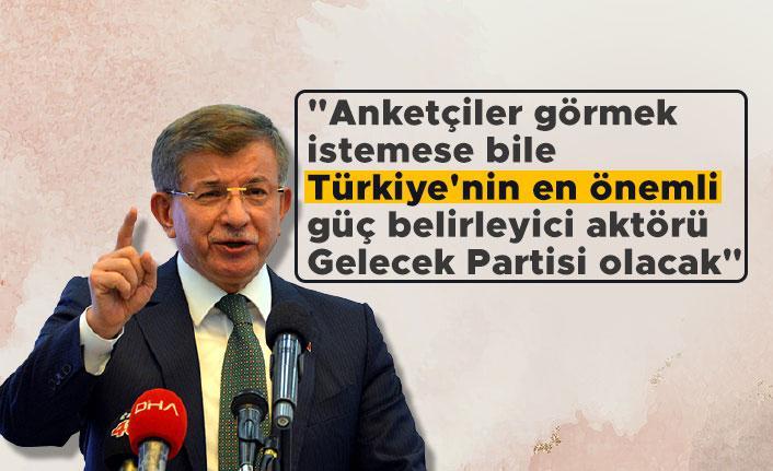 """Ahmet Davutoğlu: """"Anketçiler görmek istemese bile Türkiye'nin en önemli güç belirleyici aktörü Gelecek Partisi olacak"""""""