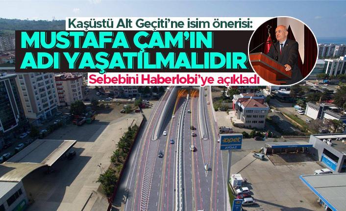 """Ali Sürmen'den Kaşüstü Alt Geçiti'ne isim önerisi: """"Mustafa Çam'ın adı yaşatılmalıdır"""""""