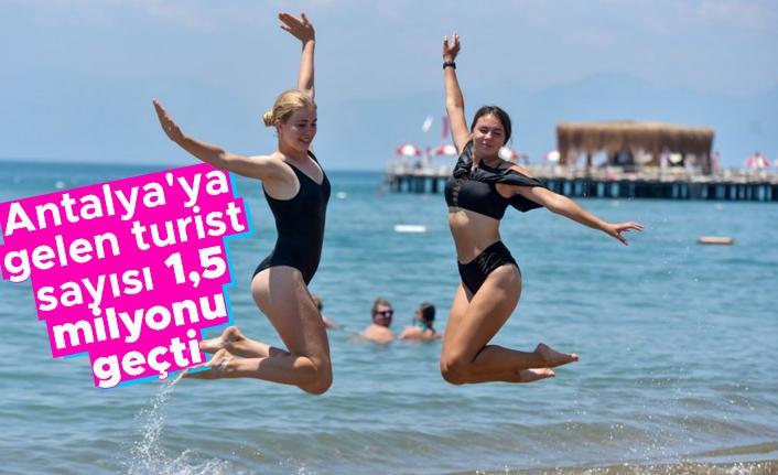 Antalya'ya gelen turist sayısı 1,5 milyonu geçti