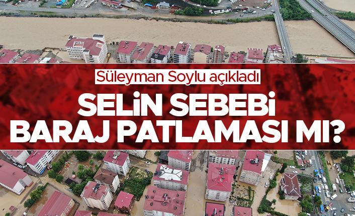 Artvin'deki selin sebebi baraj patlaması mı? Bakan Soylu açıklama yaptı