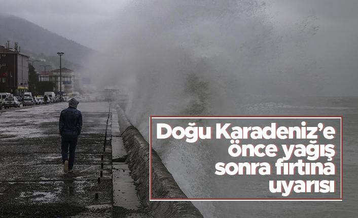 Doğu Karadeniz'e önce yağış sonra fırtına uyarısı