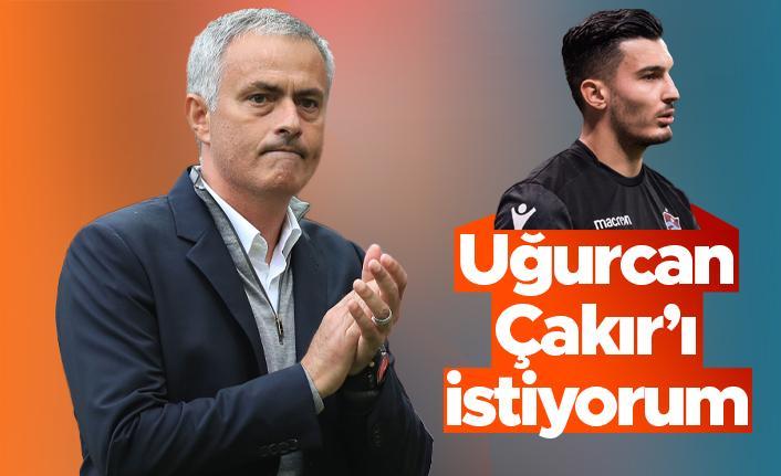 Jose Mourinho Uğurcan Çakır'ı istiyor