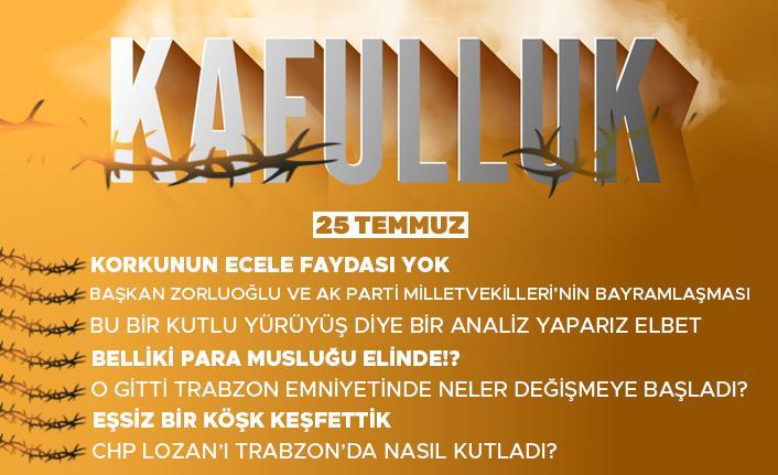 Kafulluk - 25 Temmuz 2021