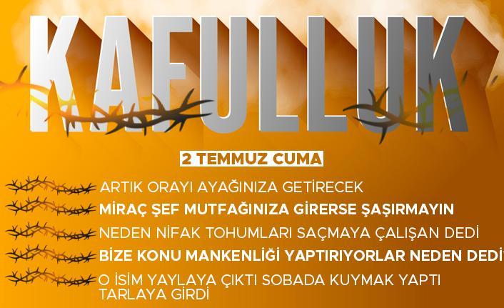Kafulluk - 2 Temmuz 2021