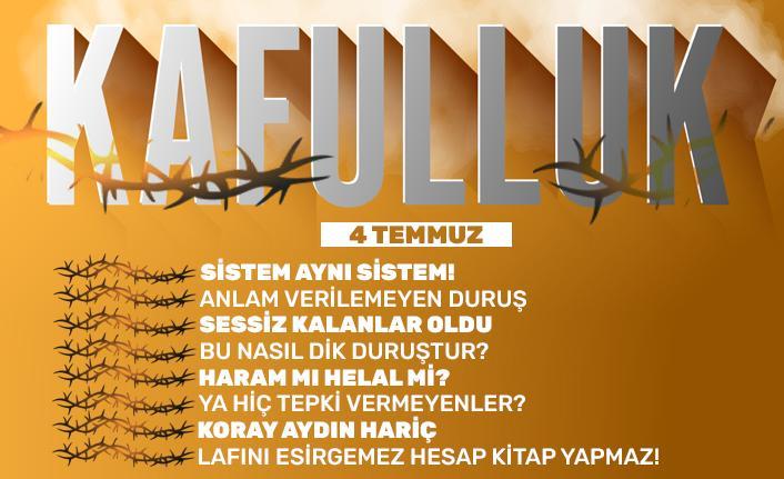 Kafulluk - 4 Temmuz 2021
