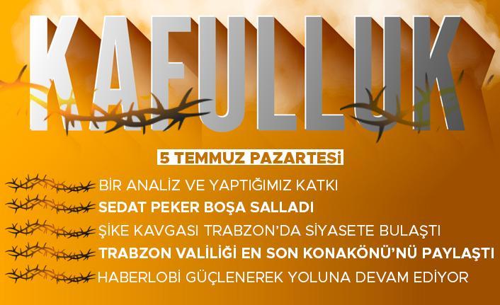 Kafulluk - 5 Temmuz 2021