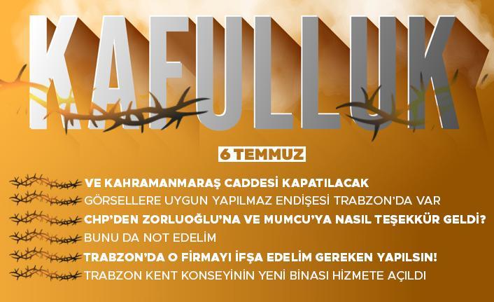 Kafulluk - 6 Temmuz 2021
