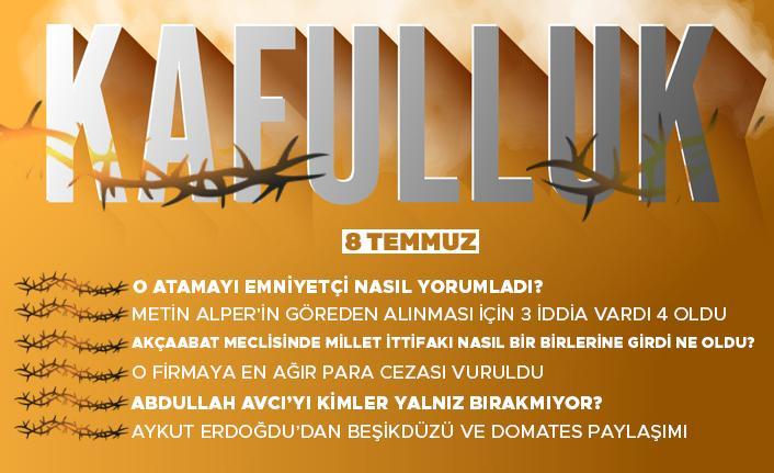 Kafulluk - 8 Temmuz 2021