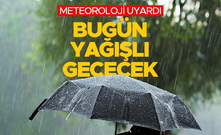 Meteoroloji uyardı - Bugün yağışlı geçecek