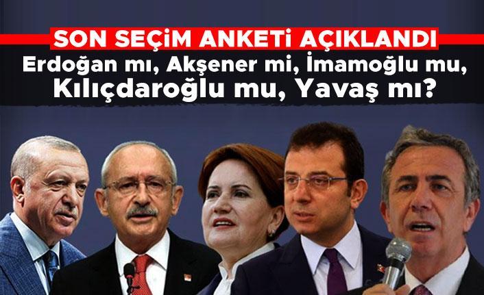 Son seçim anketi açıklandı: Erdoğan mı, Akşener mi, İmamoğlu mu, Kılıçdaroğlu mu, Yavaş mı?
