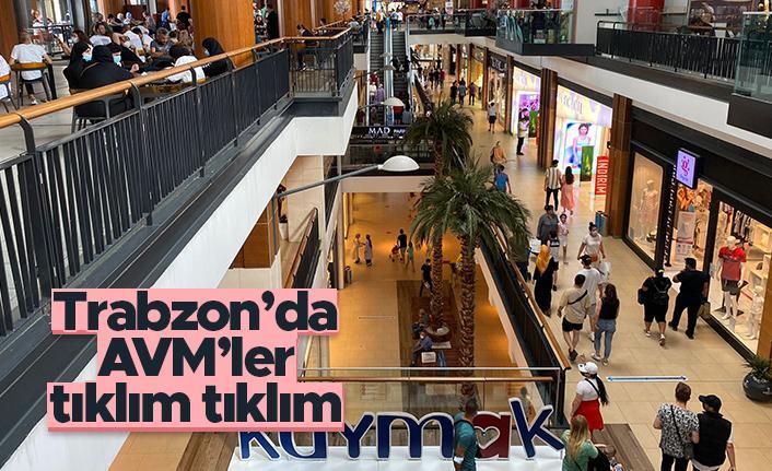 Trabzon'da alışveriş merkezleri tıklım tıklım