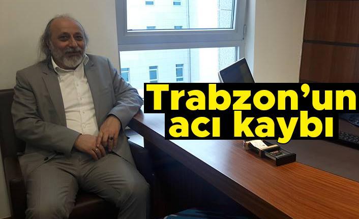 Trabzon'un acı kaybı