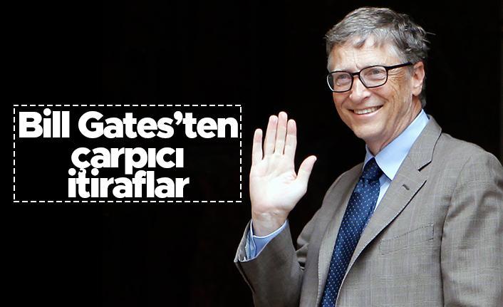 Bill Gates'ten çarpıcı itiraf