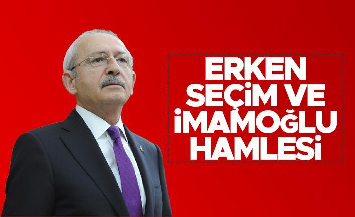 """""""Kemal Kılıçdaroğlu'nun erken seçim planı ve İmamoğlu hamlesi"""""""